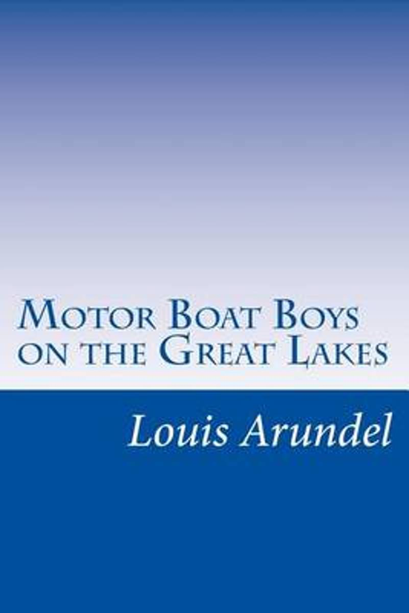 Motor Boat Boys on the Great Lakes