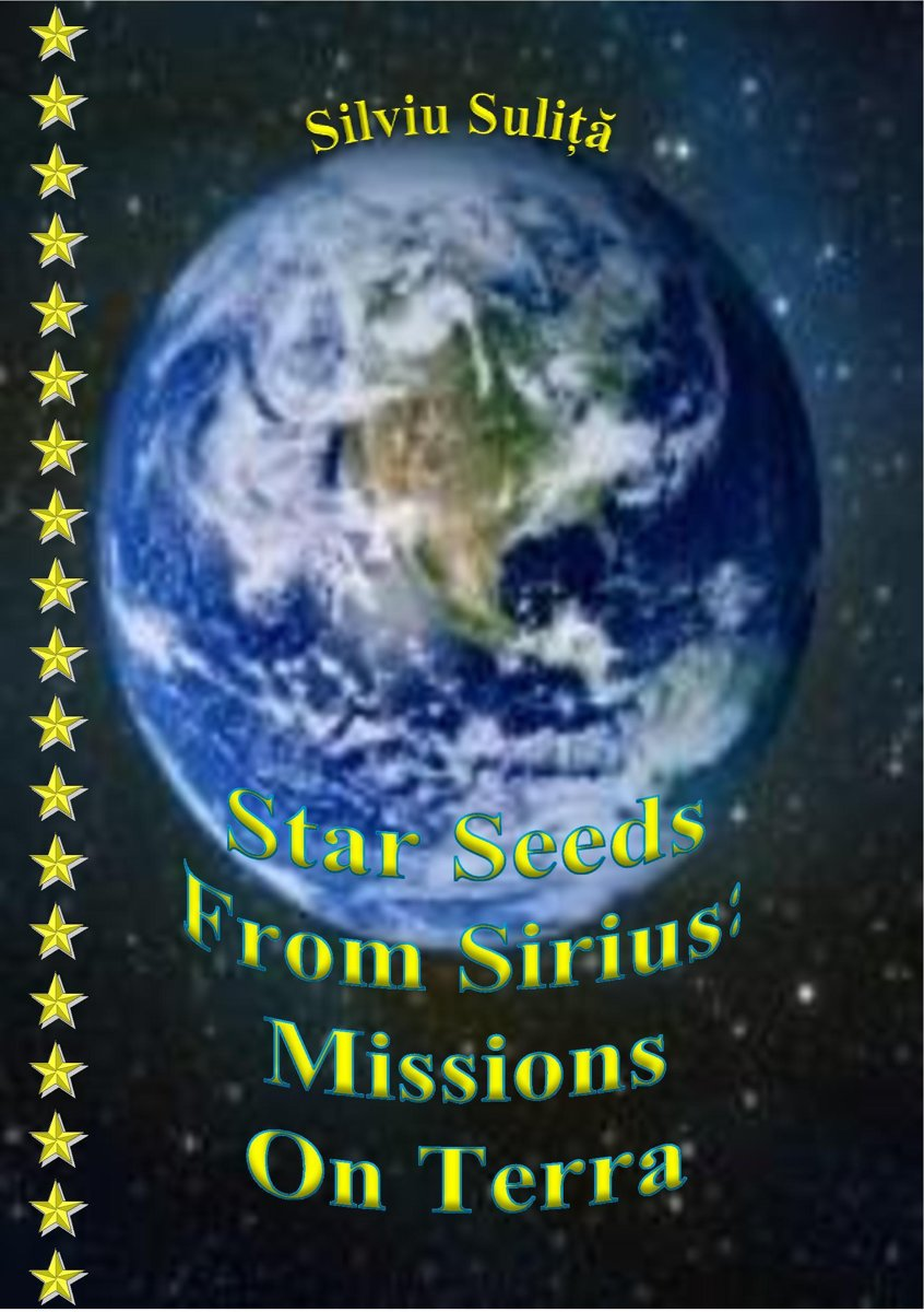Star Seeds From Sirius: Missions On Terra