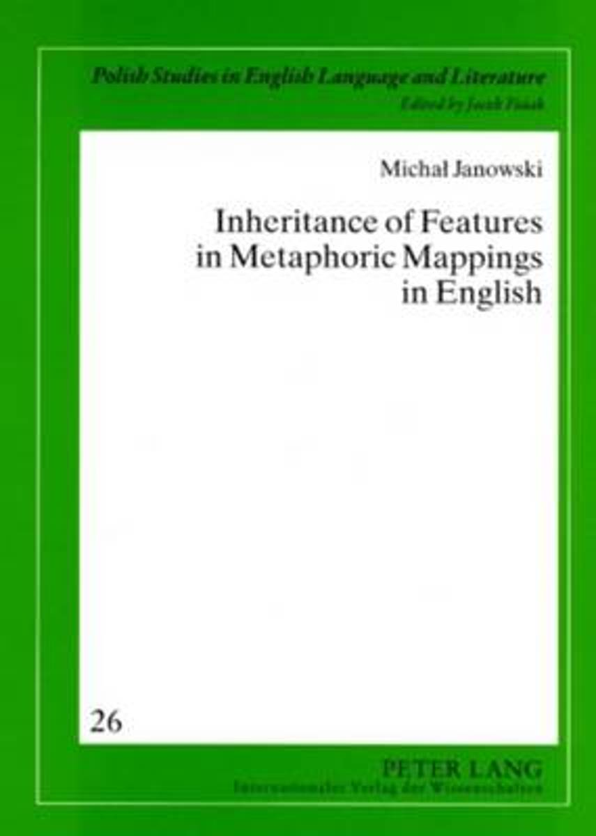 Inheritance of Features in Metaphoric Mappings in English