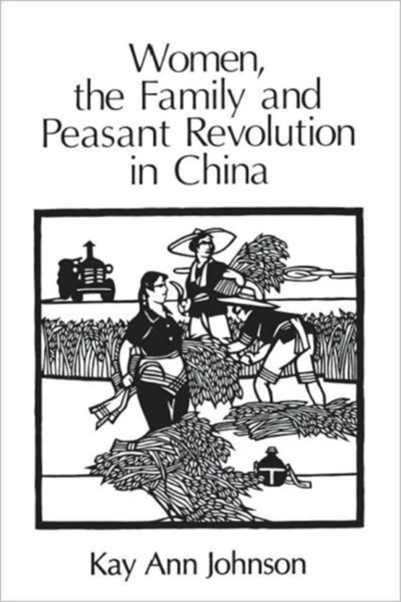 Women, the Family and Peasant Revolution in China