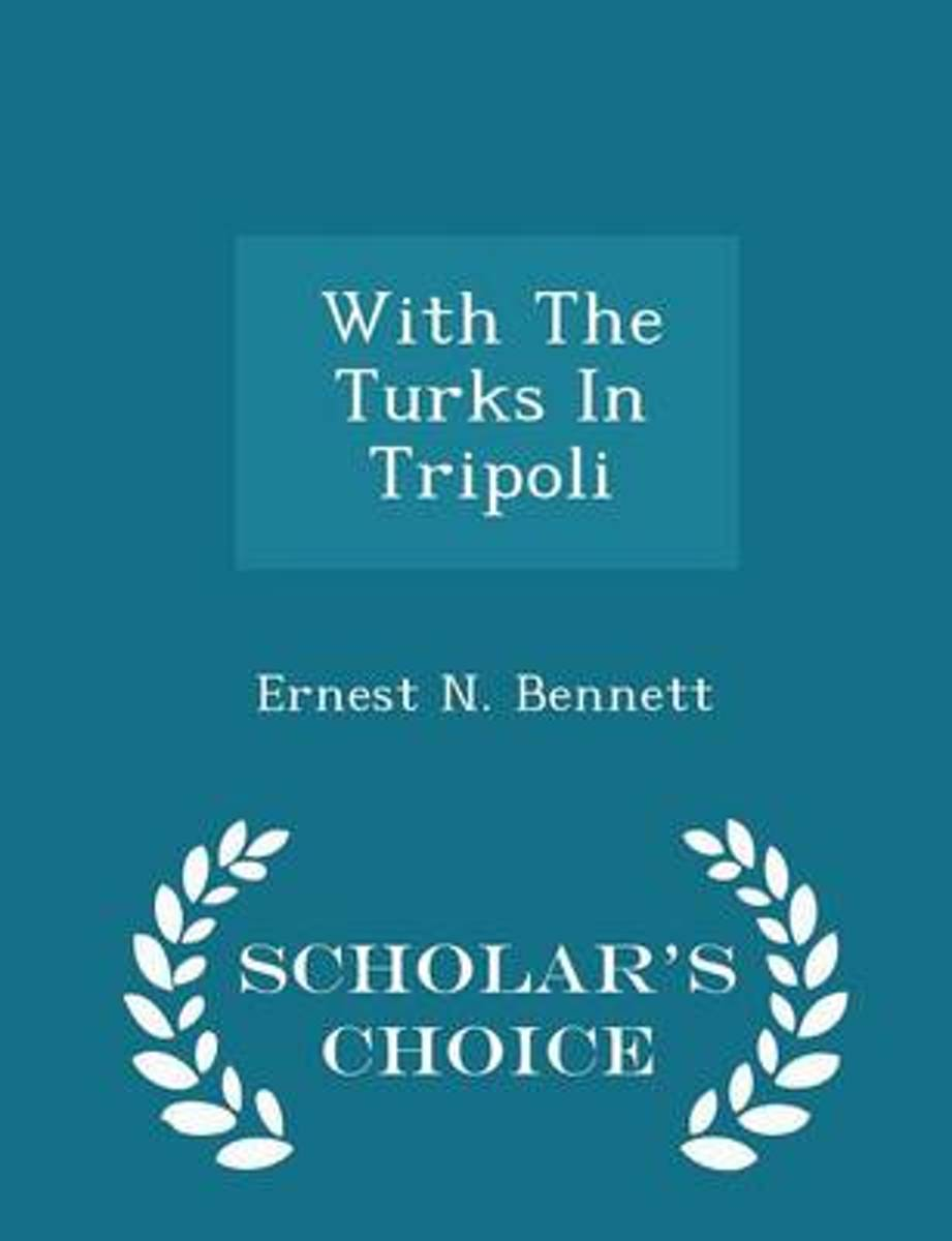With the Turks in Tripoli - Scholar's Choice Edition