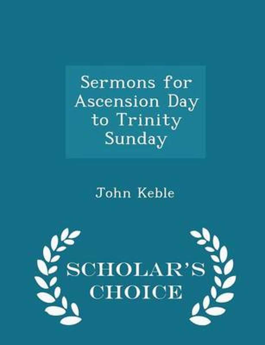 Sermons for Ascension Day to Trinity Sunday - Scholar's Choice Edition