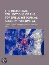 The Historical Collections Of The Topsfield Historical Society (Volume 24)