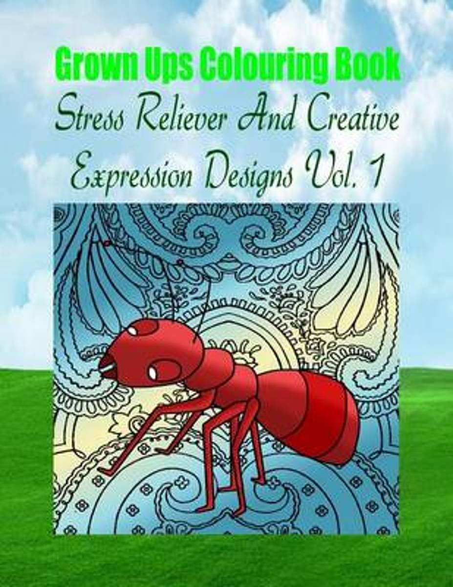 Grown Ups Colouring Book Stress Reliever and Creative Expression Designs Vol. 1 Mandalas