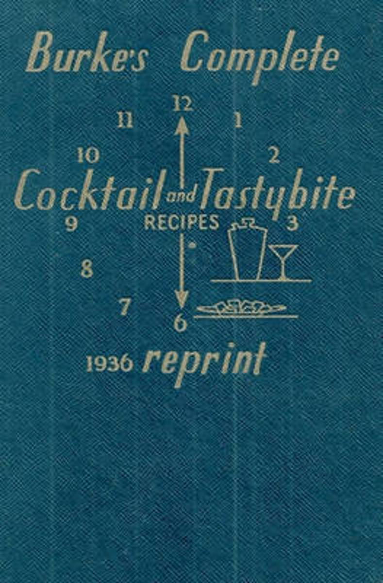 Burke's Complete Cocktail and Tastybite Recipes 1936 Reprint