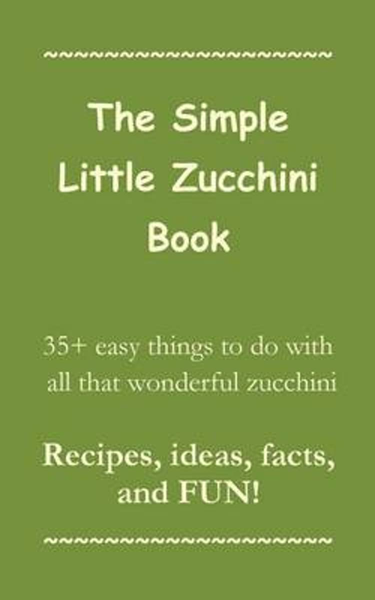 The Simple Little Zucchini Book