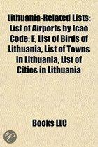 Lithuania-Related Lists: List of Birds of Lithuania, List of Cities in Lithuania, List of Towns in Lithuania