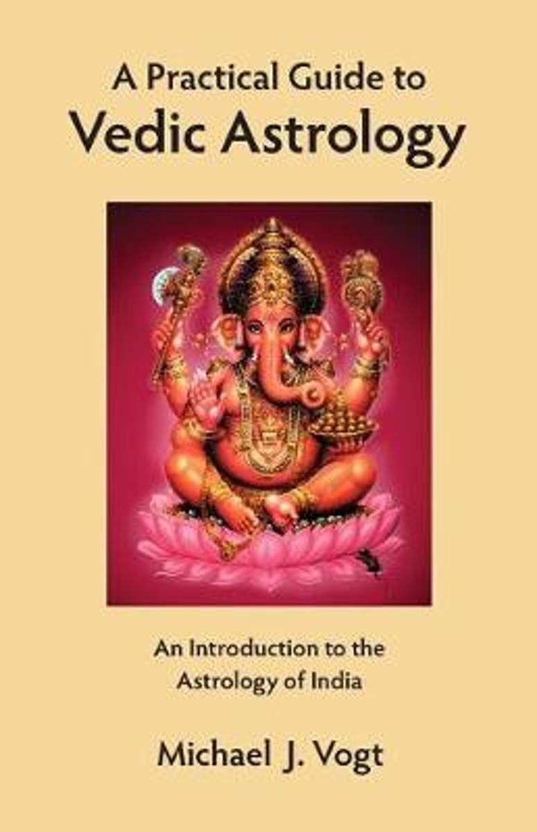 A Practical Guide to Vedic Astrology