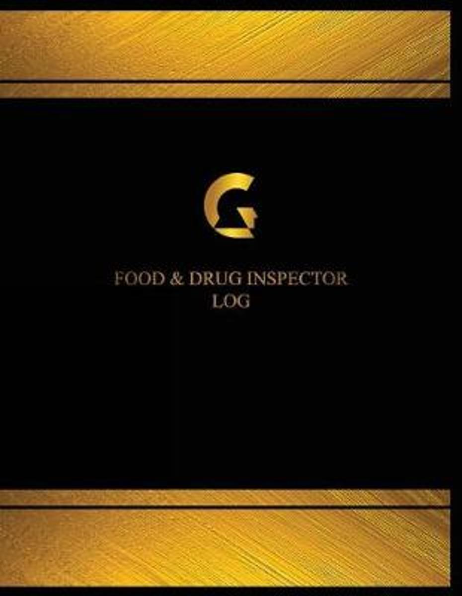 Food & Drug Inspector Log (Logbook, Journal - 125 Pages, 8.5 X 11 Inches)