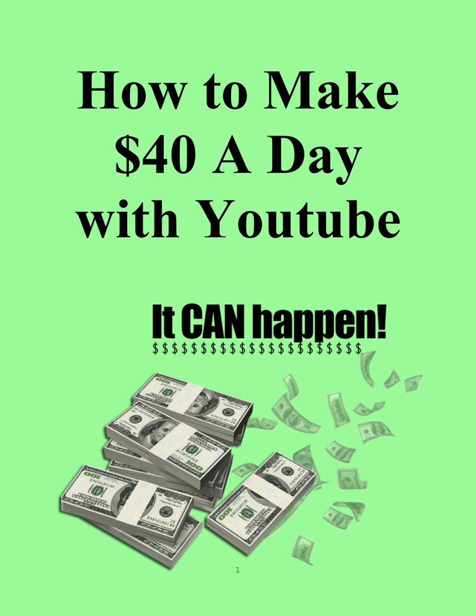 How to Make $40 A Day with Youtube