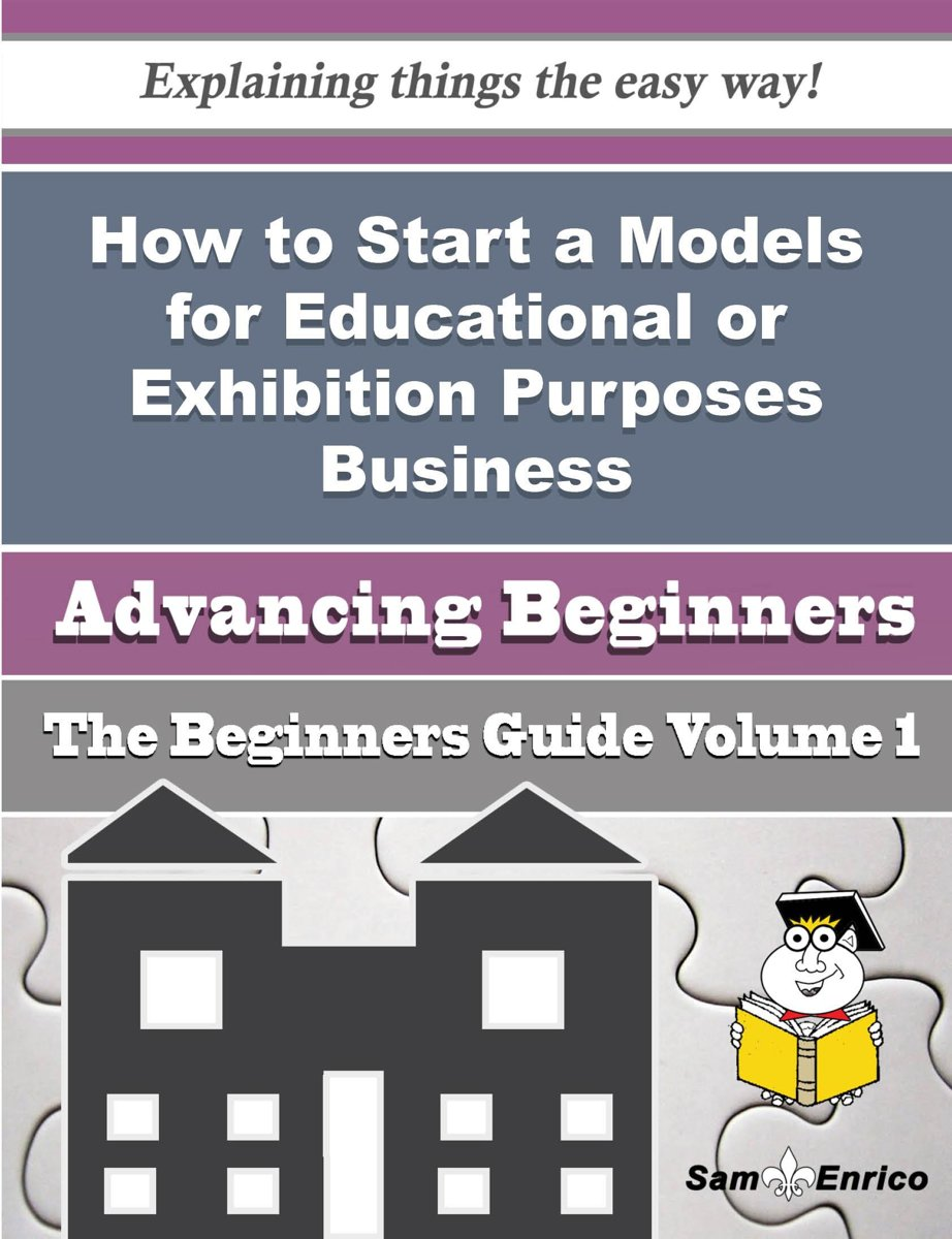 How to Start a Models for Educational or Exhibition Purposes Business (Beginners Guide)