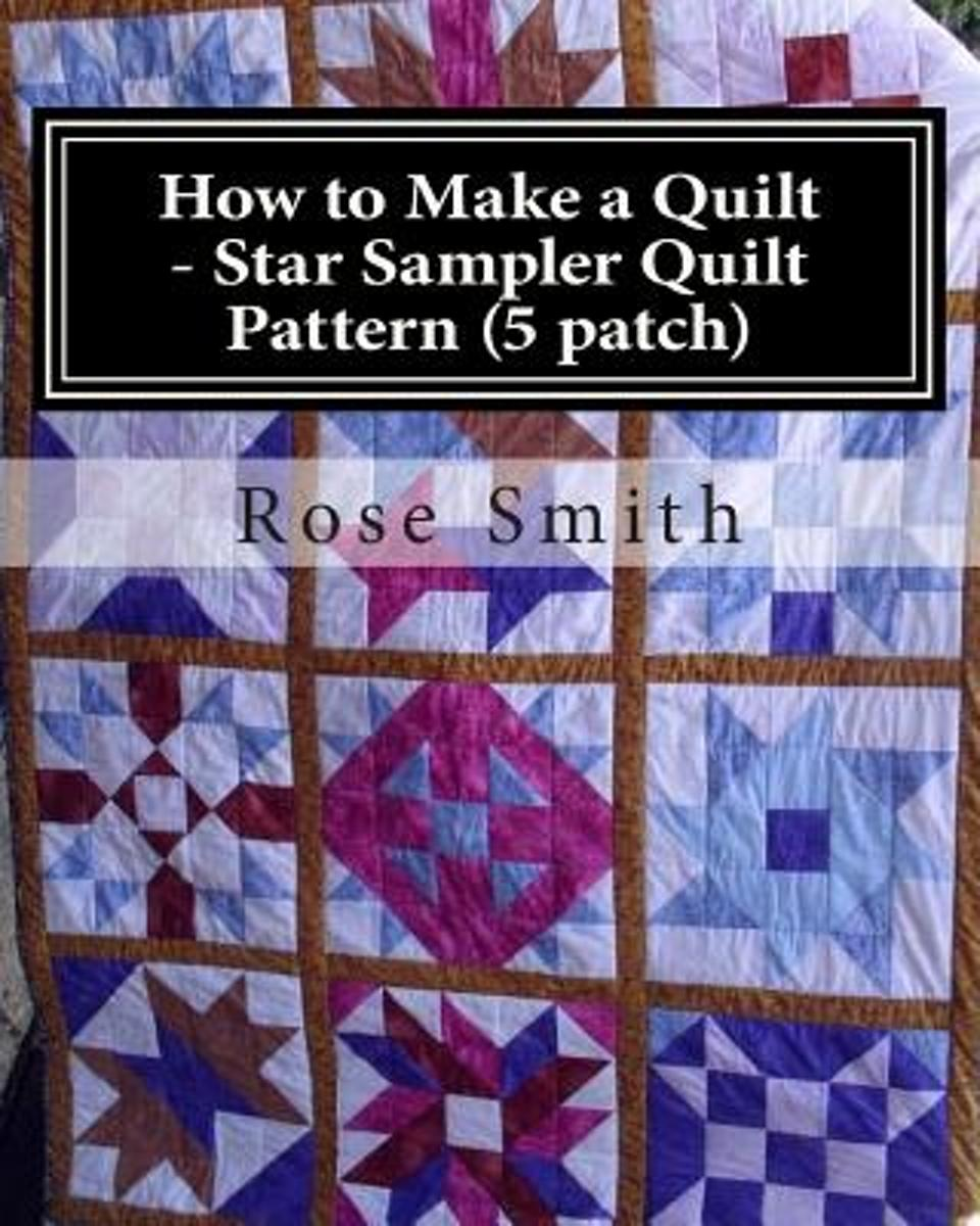 How to Make a Quilt - Star Sampler Quilt Pattern (5 Patch)