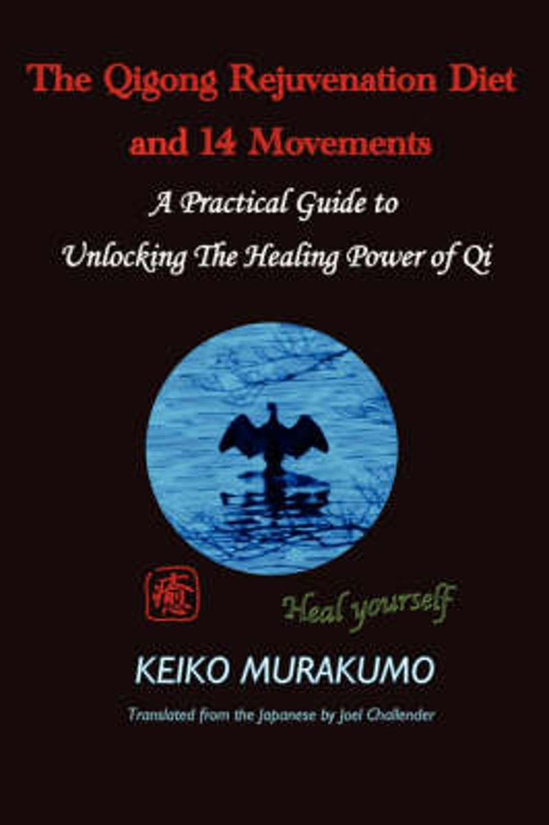 The Qigong Rejuvenation Diet with Breathing and 14 Movements