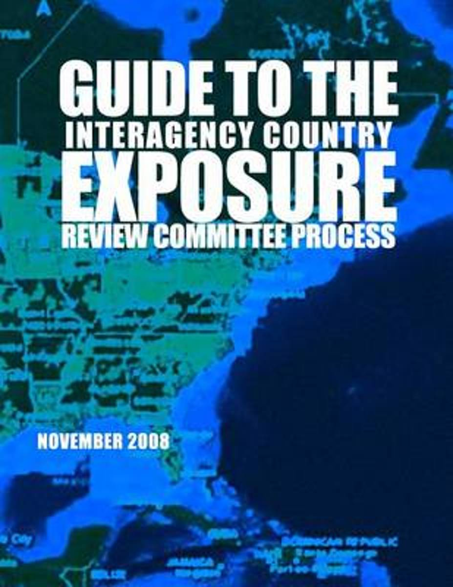 Guide to the Interagency Country Exposure Review Committee Process November 2008