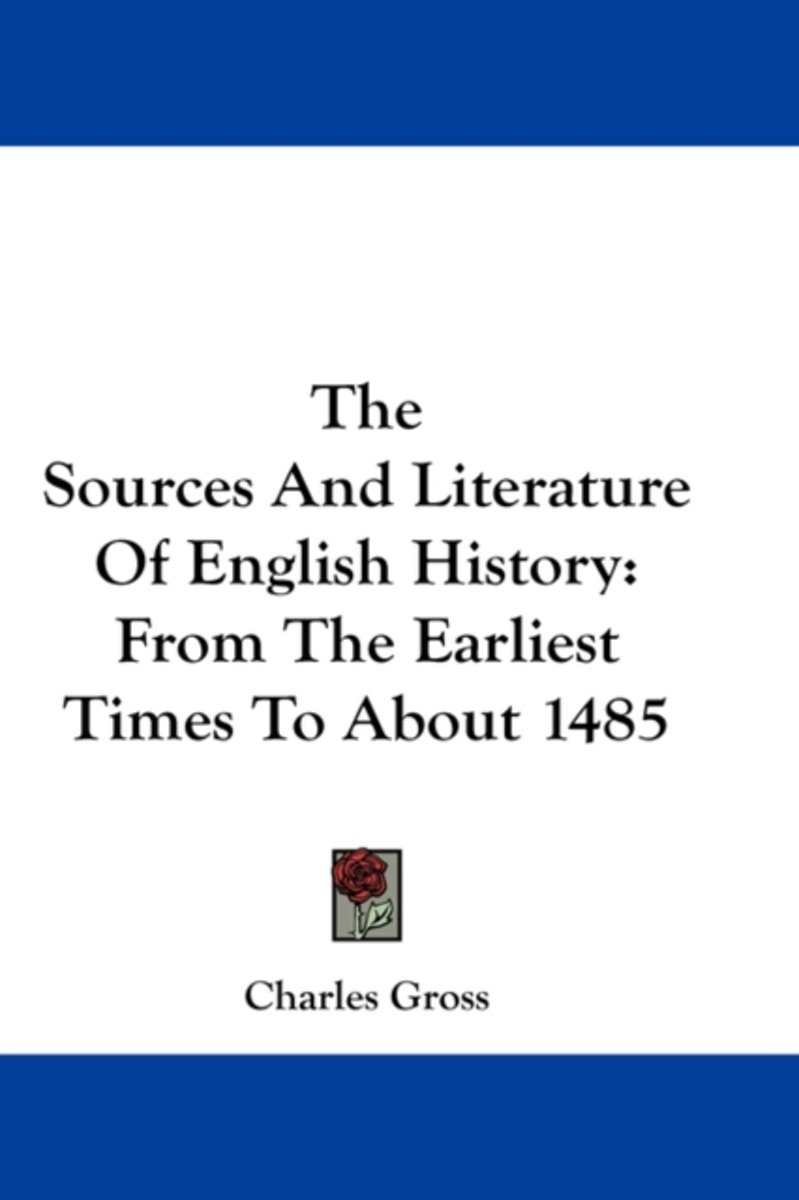 The Sources and Literature of English History