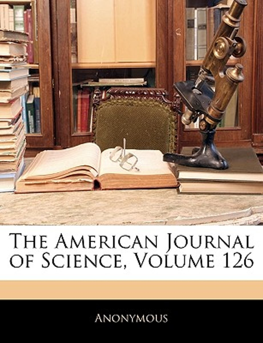 The American Journal of Science, Volume 126