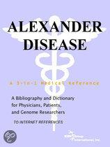 Alexander Disease - a Bibliography and Dictionary for Physicians, Patients, and Genome Researchers