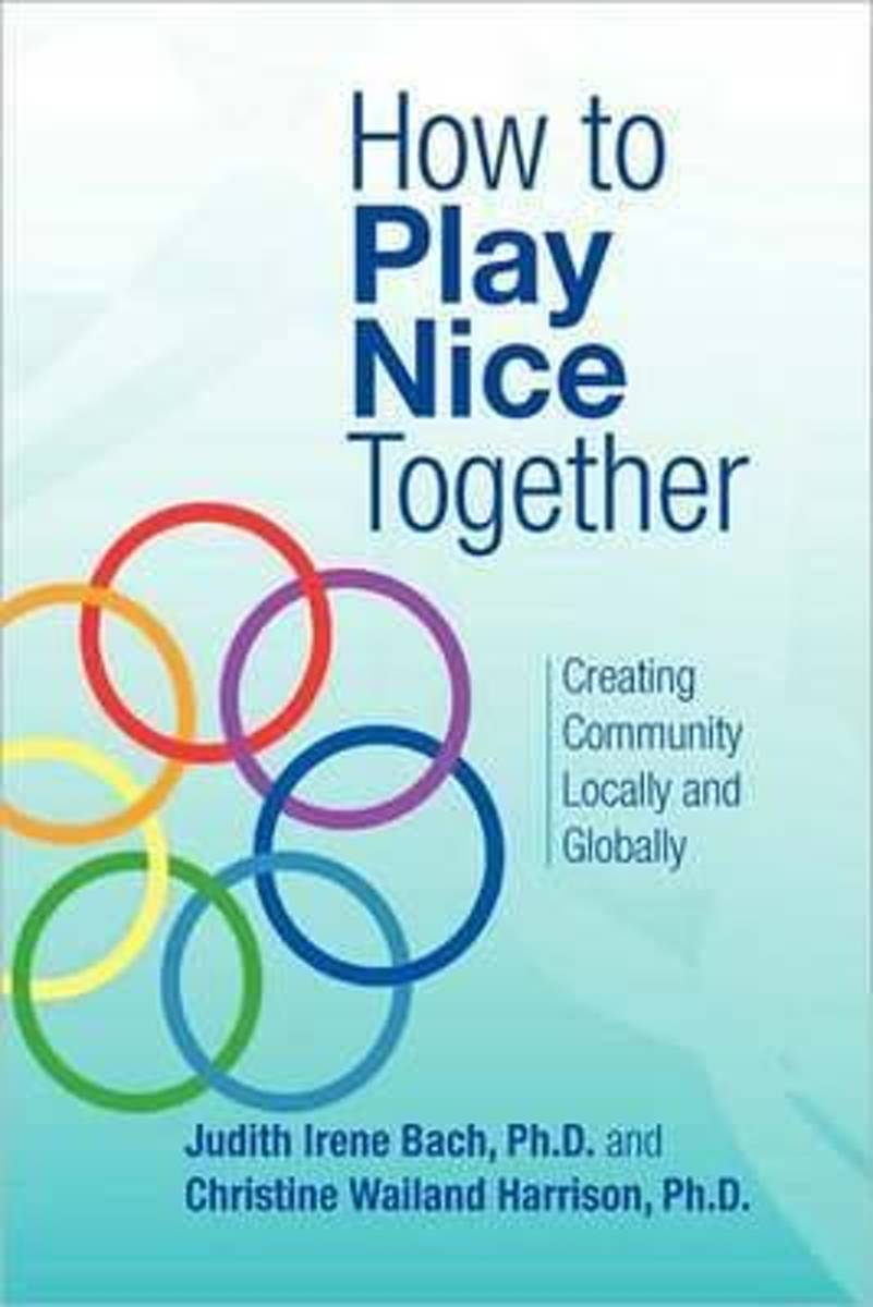 How to Play Nice Together