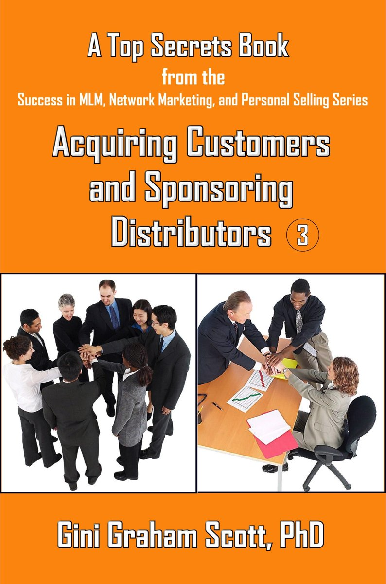 Top Secrets for Acquiring Customers and Sponsoring Distributors