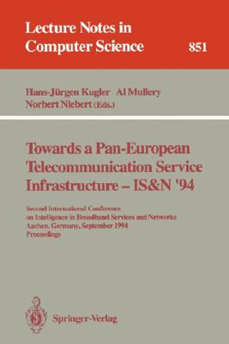 Towards a Pan-European Telecommunication Service Infrastructure - IS&N '94