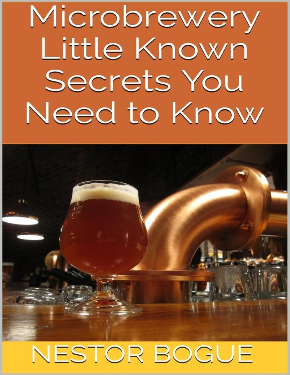Microbrewery: Little Known Secrets You Need to Know