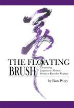 The Floating Brush: Learning Japanese Shodo from a Kendo Master