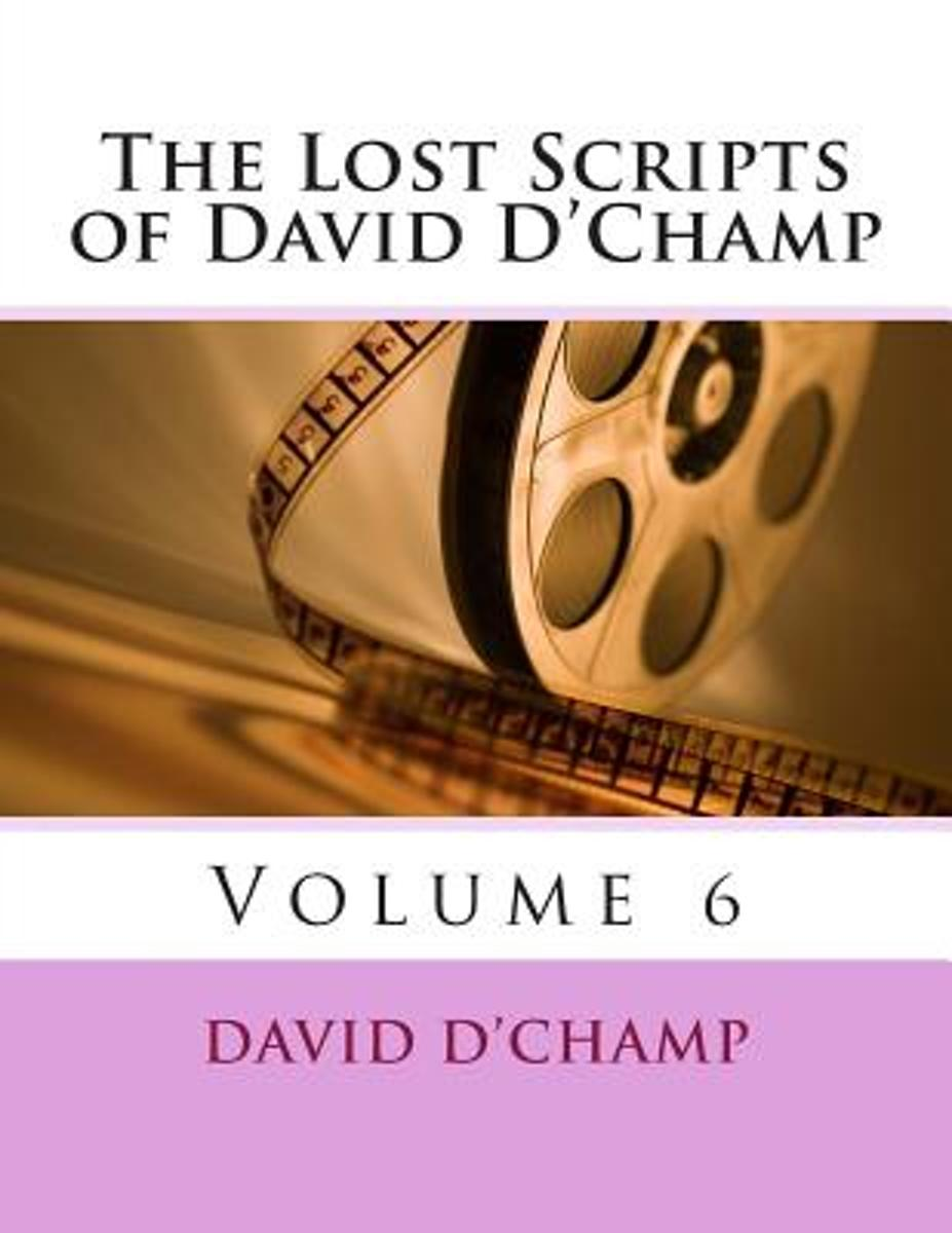 The Lost Scripts of David D'Champ