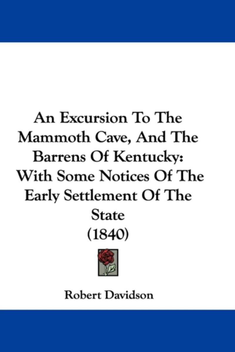 An Excursion To The Mammoth Cave, And The Barrens Of Kentucky