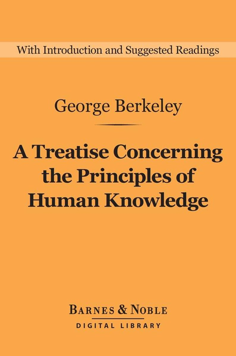A Treatise Concerning the Principles of Human Knowledge (Barnes & Noble Digital Library)