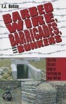 Barbed Wire, Barricades, and Bunkers