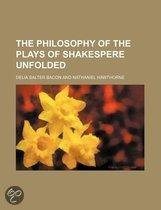 The Philosophy Of The Plays Of Shakespere Unfolded