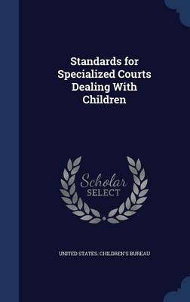 Standards for Specialized Courts Dealing with Children