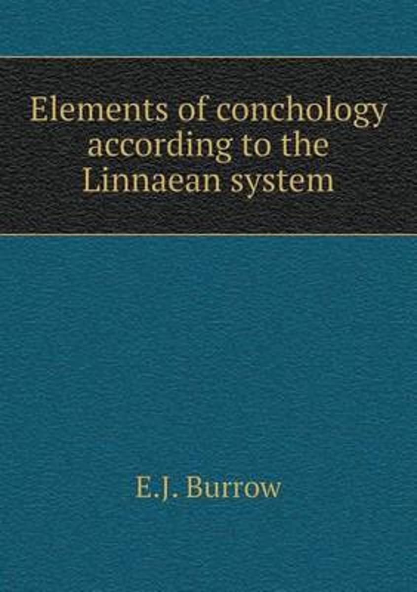 Elements of Conchology According to the Linnaean System