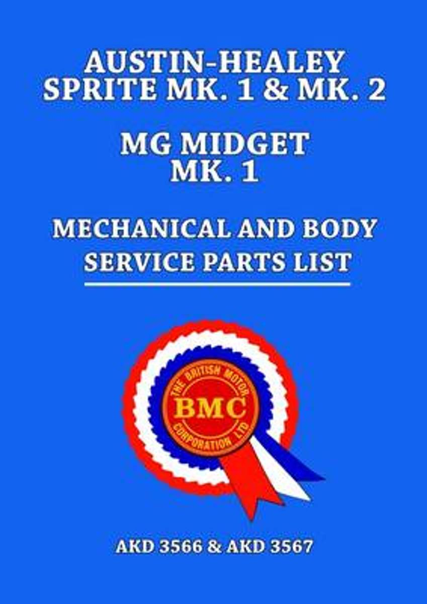 Austin-Healey Sprite MK.1 & MK.2 MG Midget MK.1 Mechanical and Body Service Parts List