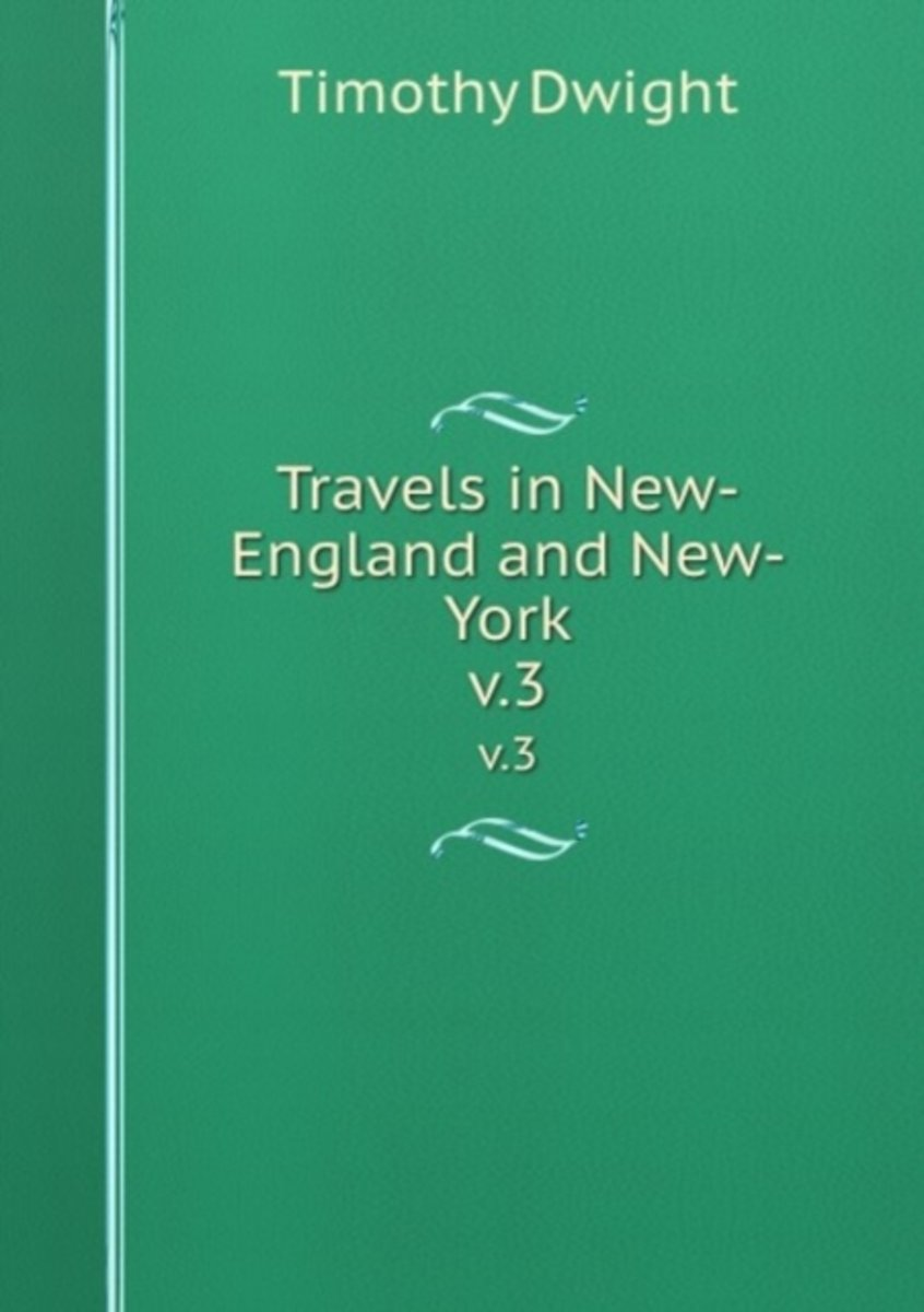 Travels in New-England and New-York