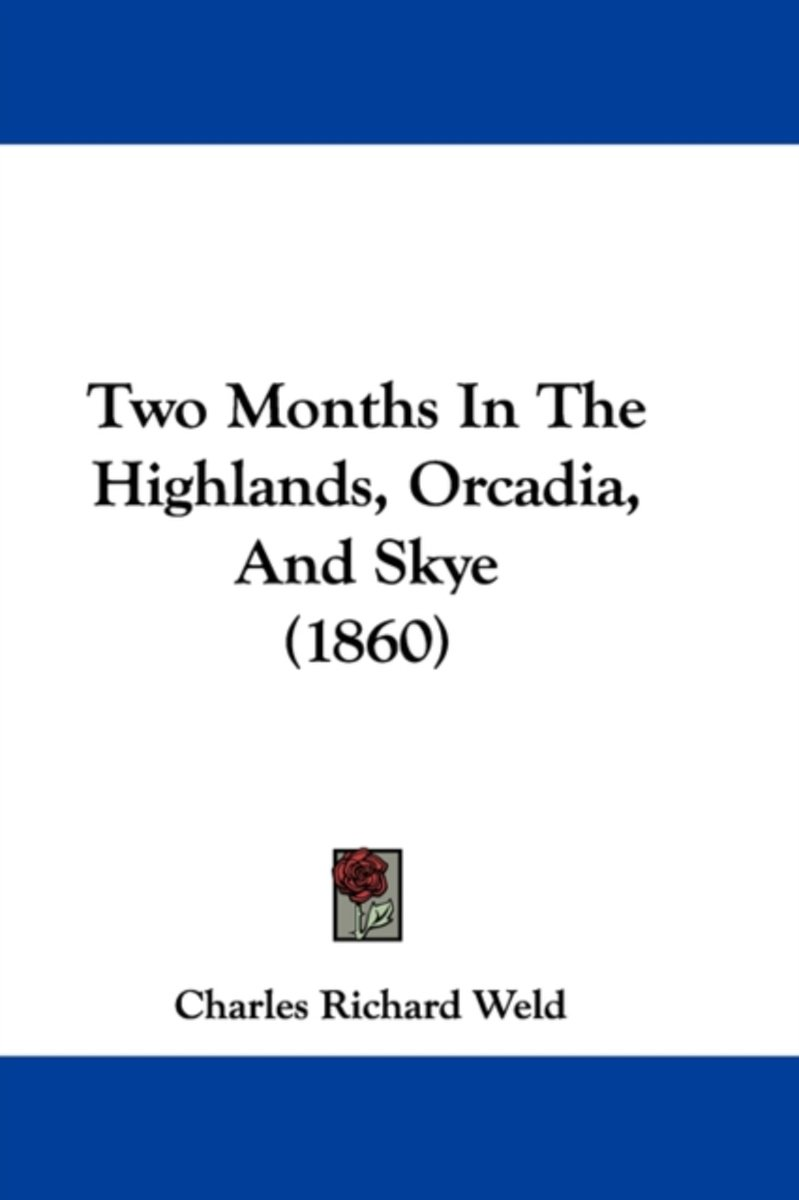 Two Months in the Highlands, Orcadia, and Skye (1860)