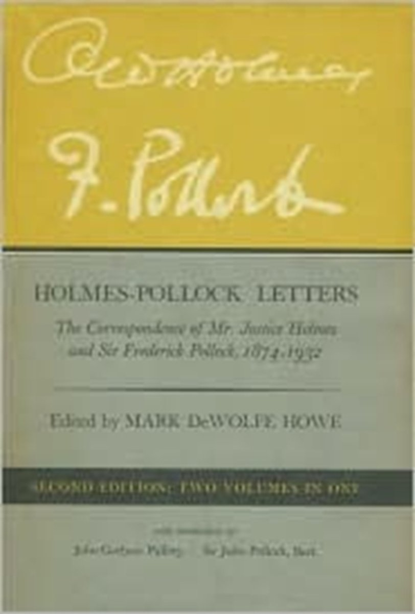 Holmes-Pollock Letters - the Correspondence of Mr Justice Holmes & Sir Frederick Pollock 1874-1932