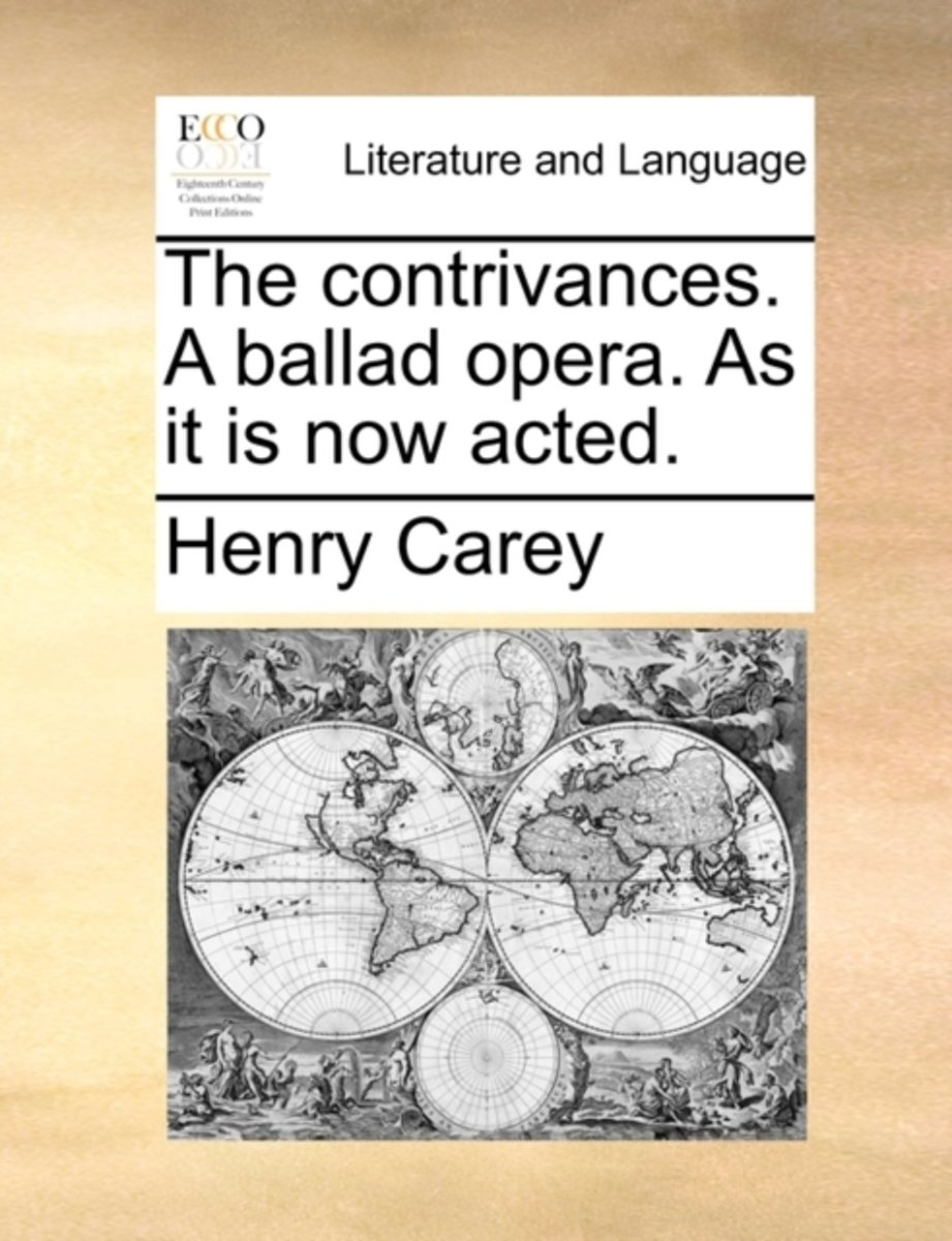 The Contrivances. a Ballad Opera. as It Is Now Acted