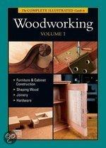 The Complete Illustrated Guide To Woodworking, Vol. 1