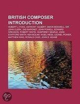 British Composer Introduction: Hubert J. Foss, Anthony Gilbert, Simon Boswell, Sir John Clerk, 2Nd Baronet, John Powell, Edward Gregson
