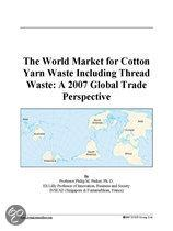 The World Market for Cotton Yarn Waste Including Thread Waste