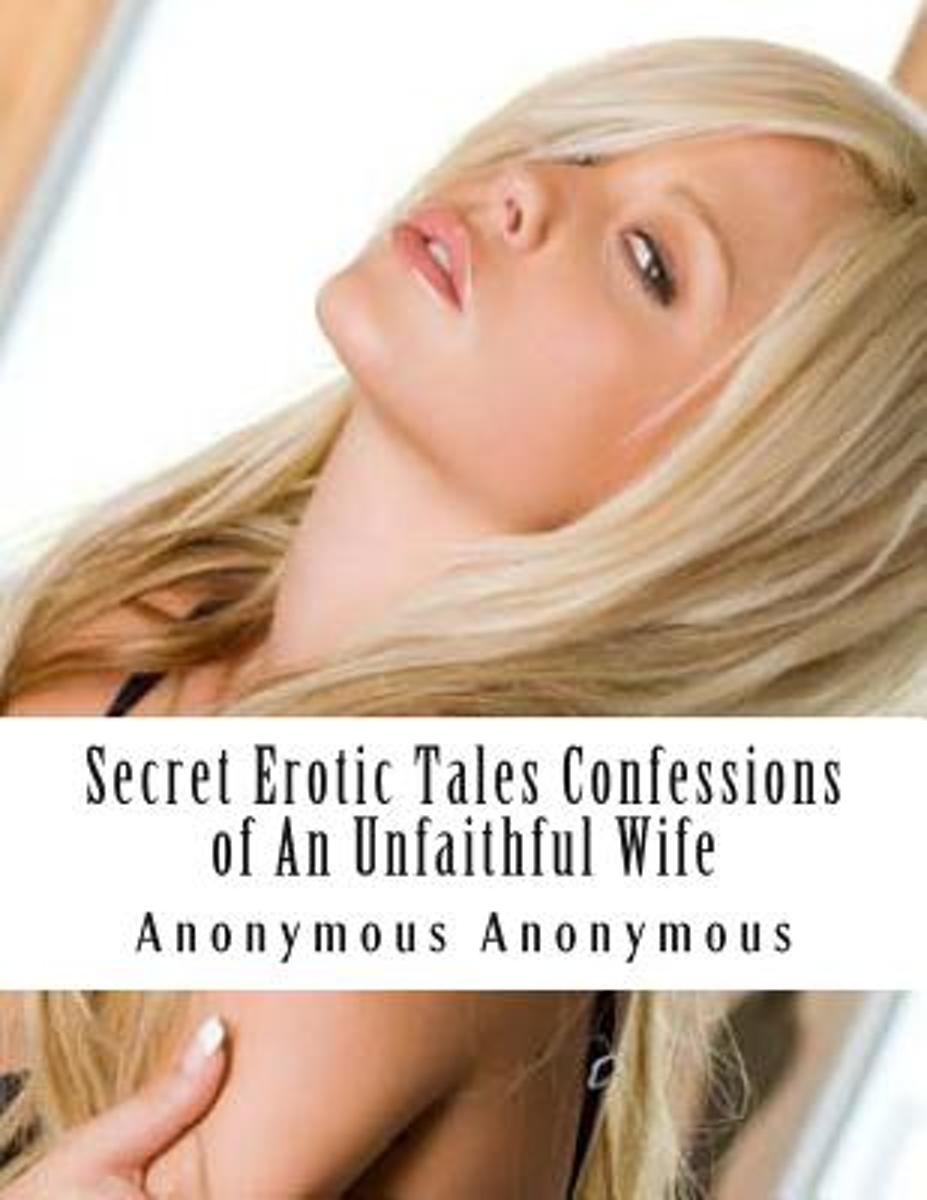 Secret Erotic Tales Confessions of an Unfaithful Wife