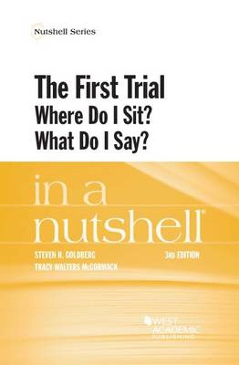 The First Trial (Where Do I Sit? What Do I Say?) in a Nutshell