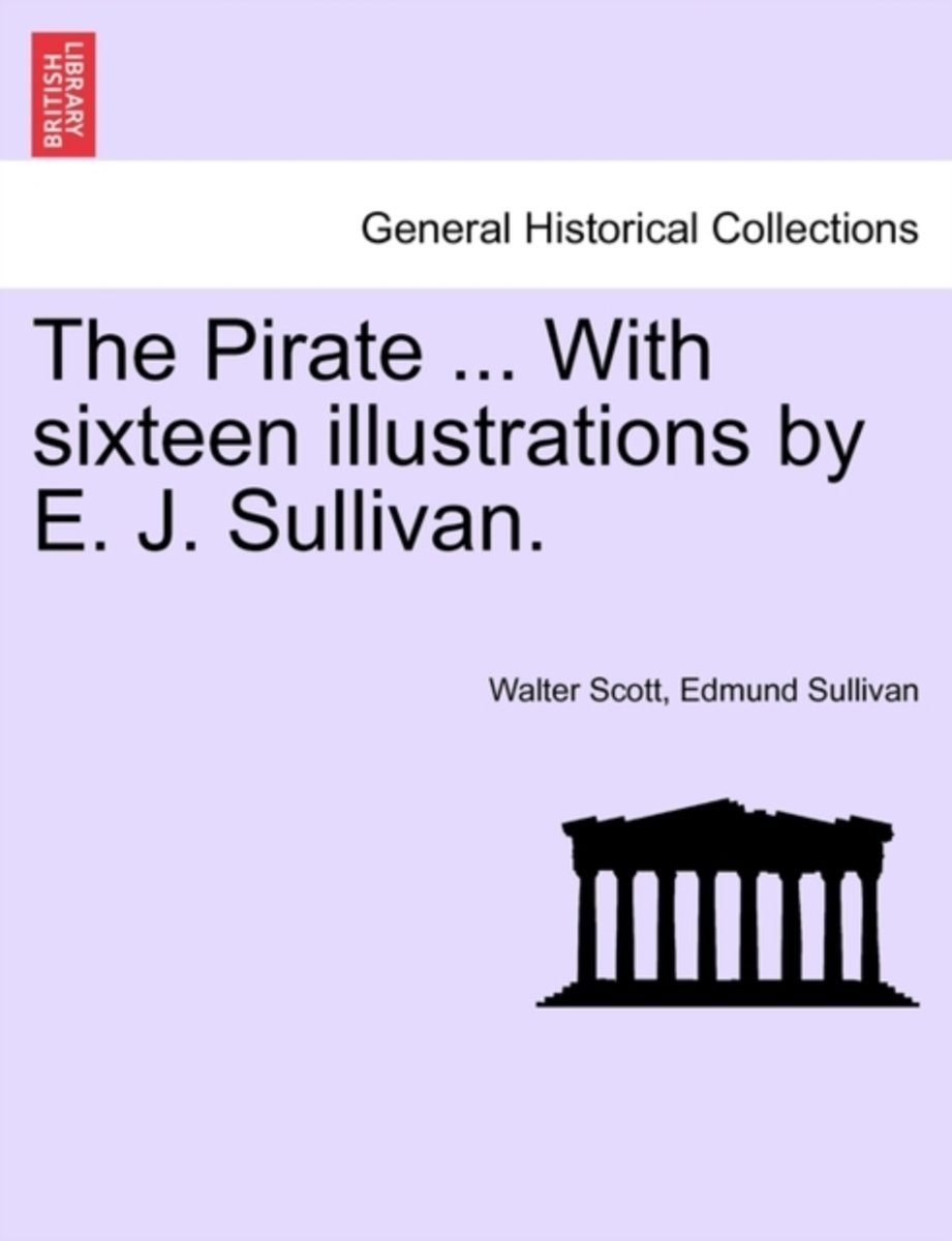 The Pirate ... with Sixteen Illustrations by E. J. Sullivan.