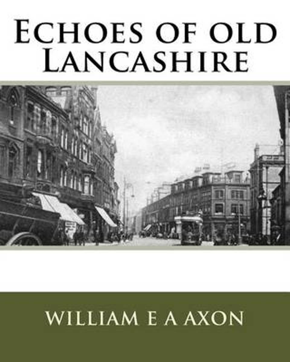 Echoes of Old Lancashire