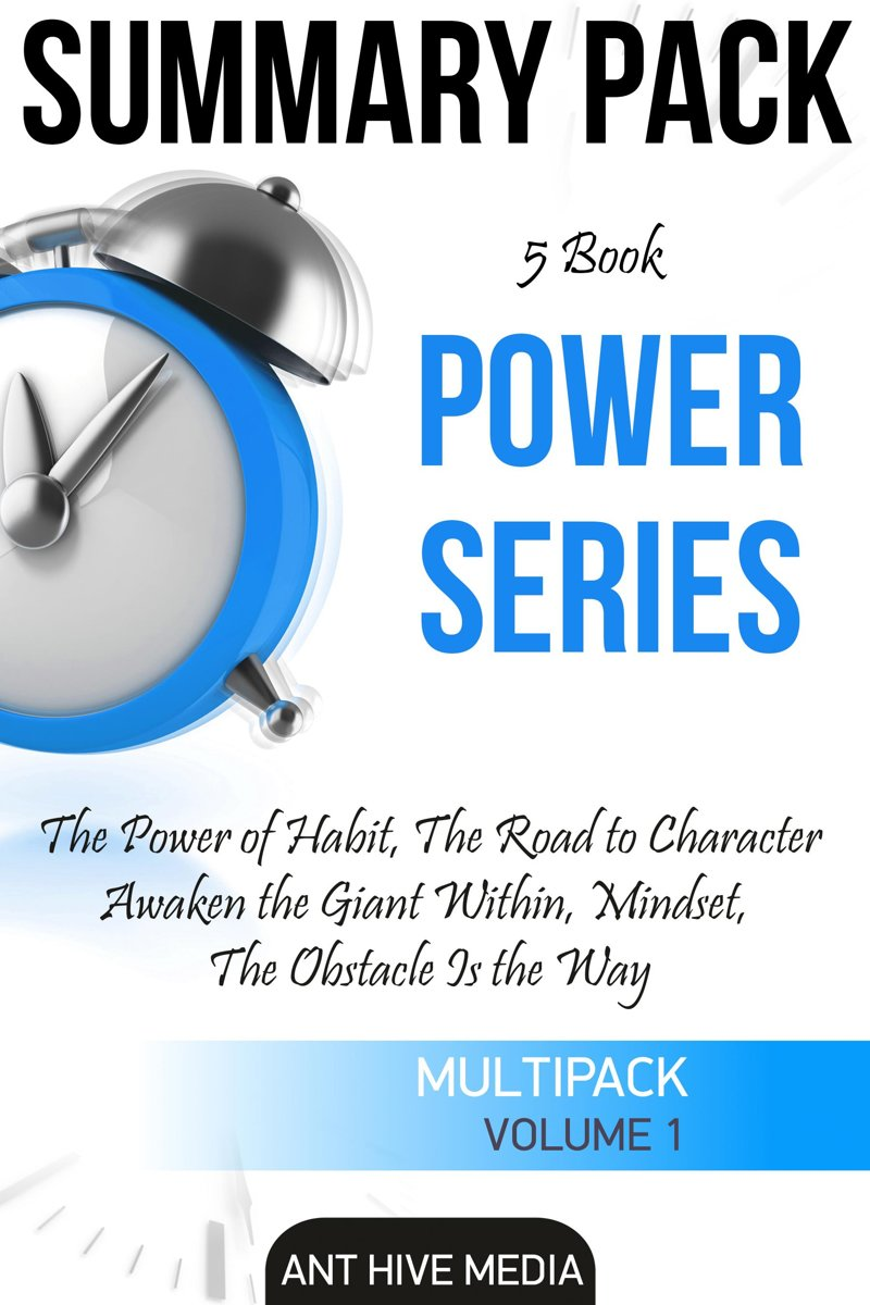 Power Series: The Power of Habit, The Road to Character, Awaken the Giant Within, Mindset, The Obstacle is The Way | Summary Pack