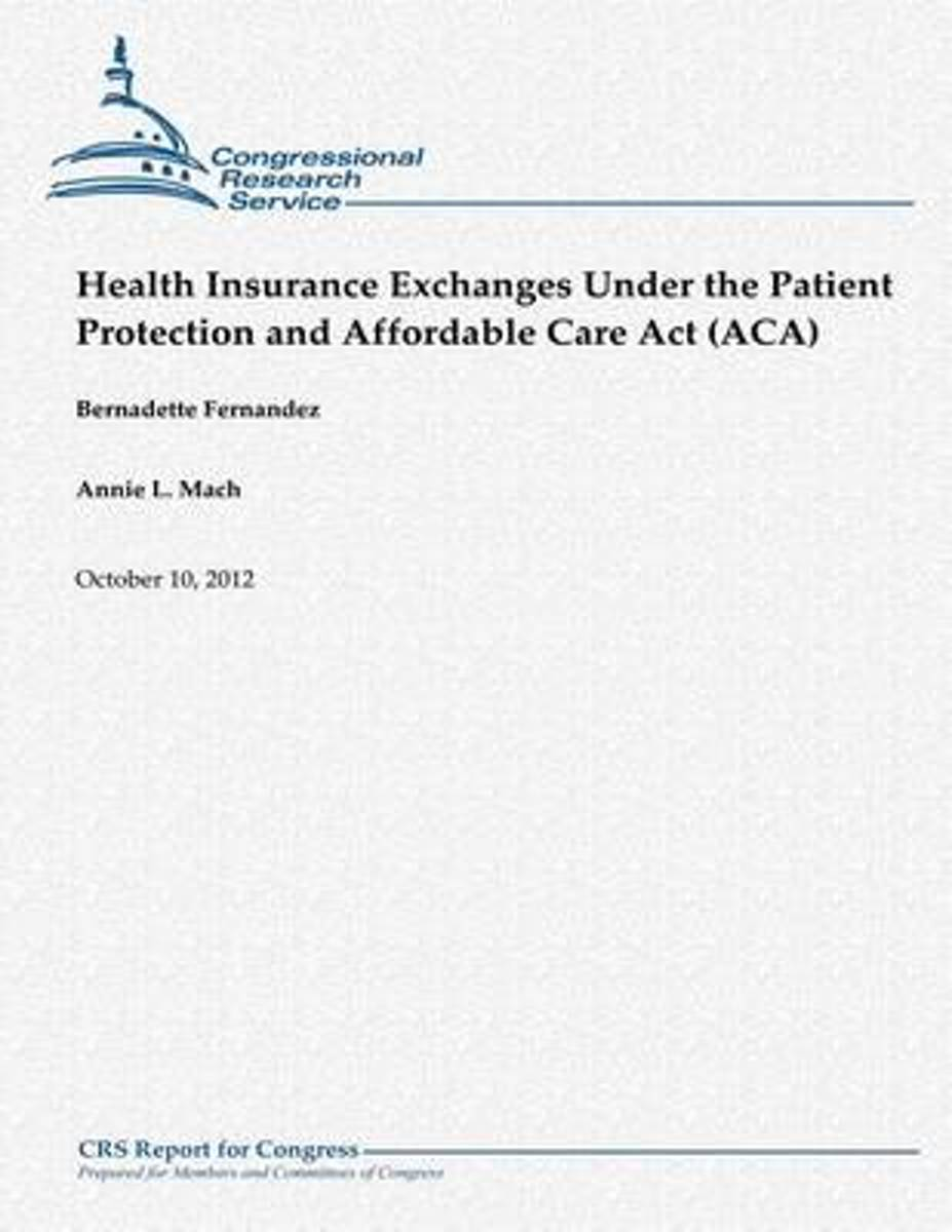 Health Insurance Exchanges Under the Patient Protection and Affordable Care ACT (ACA)