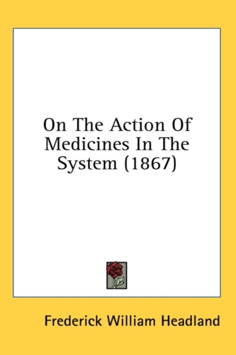 On The Action Of Medicines In The System