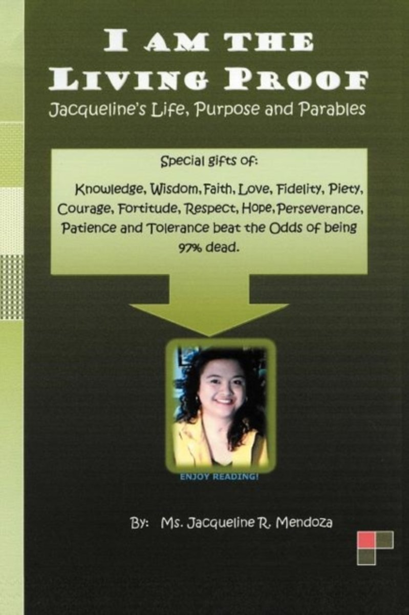 I AM THE LIVING PROOF-Jacqueline's Life, Purpose and Parables