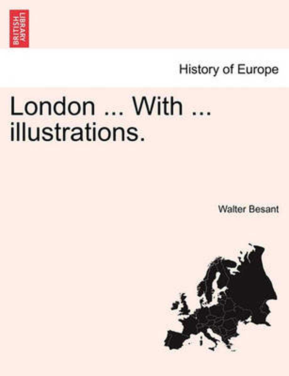 London ... with ... Illustrations.